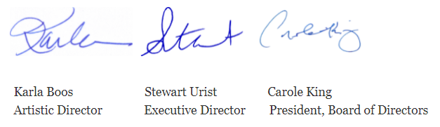Signatures of Karla Boos, Artistic Director, Stewart Urist, Executive Director, and Carole King, Board President